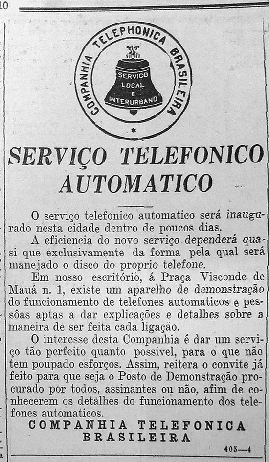 No dia 4 de janeiro de 1934, a Companhia Telefônica Brasileira já começava a avisar a população e seus assinantes sobre as mudanças que viriam a mudar a forma de comunicação por telefone.